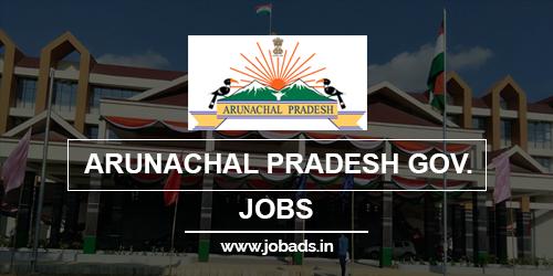 arunachal pradesh govt jobs 2021 - jobads.in